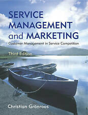 Service Management and Marketing: Customer Management in Service Competition by