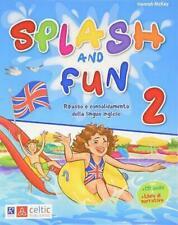 Splash and fun classe 2° Raffaello scuola primaria, Libro vacanze CelticPublishg