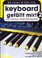 Keyboard Noten : Keyboard gefällt mir 2 - 50 HITS von Bruno Mars bis Skyfall