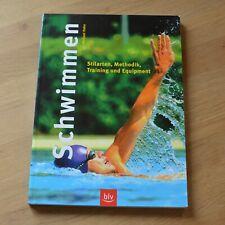 Schwimmen - Stilarten, Methodik, Training und Equipment. Michael Hahn, BLV