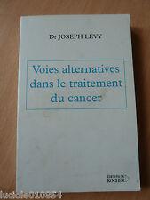 Voies Alternatives Dans Le Traitement Contre le Cancer Joseph Levy
