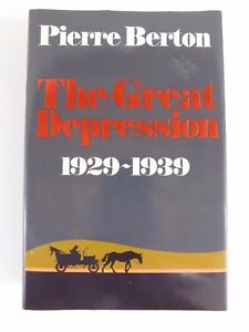 THE GREAT DEPRESSION by Pierre Berton 1929-1939 1st/3rd hardcover history 1991