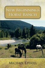 Real Horses, Real Christians: New Beginnings Horse Ranch by Michael Ezekiel...