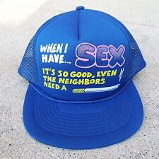 When I Have Sex Neighbors Need Cigarette Blue Mesh Vintage Trucker Hat