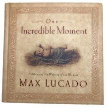 One Incredible Moment Max Lucado