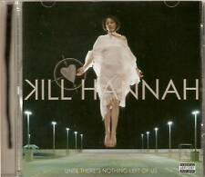 Kill Hannah - Until There's Nothing Left Of Us (CD 2008) NEW