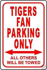 """TIGERS FAN PARKING ONLY 12""""x18"""" ALUMINUM SIGN"""
