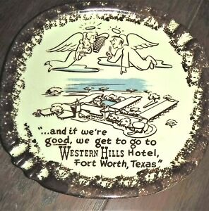 Vintage Graphics Western Hills Hotel Ashtray Signed by H. Graves Ft. Worth TX