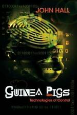 Guinea Pigs: Technologies of Control - Paperback By Hall, John - Good