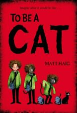 To Be A Cat by Haig, Matt Book The Cheap Fast Free Post