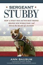 Sergeant Stubby : How a Stray Dog and His Best Friend Helped Win World War I...