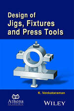 Design of Jigs, Fixtures and Press Tools (Ane/Athena Books) by K. Venkataraman
