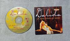 """CD AUDIO MUSIQUE FR  /DALIDA """"LÀ-BAS DANS LE NOIR"""" 1996 CD SINGLE  3T EASTWEST"""