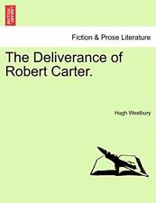 The Deliverance of Robert Carter.. Westbury, Hugh 9781241202828 Free Shipping.#