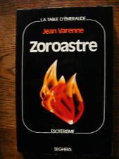 Zoroastre Zarathoustra Jean Varenne Esotérisme La Table d'Emeraude Seghers 1974