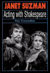 Acting with Shakespeare: The Comedies by Janet Suzman