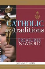 Catholic Traditions: Treasures New and Old
