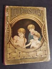Little Folks Stories by Mrs. A.F. Raffensperger - American Tract Society 1884