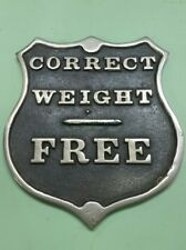 Correct Weight - Free shield shaped sign from a scale