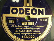 78 trs-rpm-ANDRE LEVY-CELLO -WERTHER-MASSENET ODEON 166.020