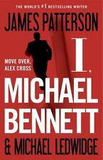 I, Michael Bennett (Book 5) by James Patterson, Michael Ledwidge FIRST EDITION