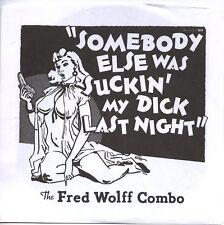 "FRED WOLFF COMBO Someone Else Sucking 7"" Blue WAX Blues Cub Koda King Uszniewicz"