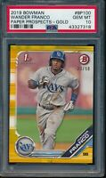 PSA 10 WANDER FRANCO 2019 Bowman Prospects GOLD PARALLEL #/50 Rookie RC GEM MINT