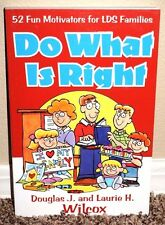 Do What Is Right 52 Fun Motivators for LDS Families by Douglas Wilcox 1ED Mormon