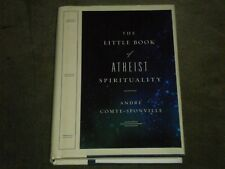 Andre Comte-Sponville The Little Book of Atheist Spirituality (2007, Hardcover)