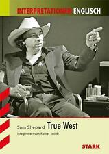 Interpretationen Englisch - Shepard: True West von Jacob, Rainer