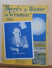 There's A Home in Wyomin' - 1933 sheet music - Joe Morrison photo cover