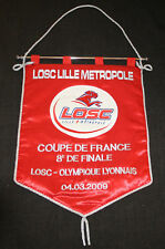 RARE FOOTBALL FANION BRODE LOSC OLYMPIQUE LYONNAIS 1/8° FINALE COUPE FRANCE 2009