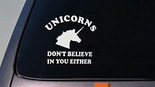 Unicorns don't believe in you either sticker unicorn horse fantasy boots *D630*