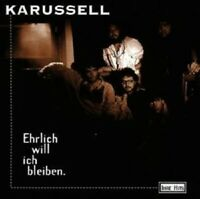 """KARUSSELL """"EHRLICH WILL ICH BLEIBEN"""" CD NEUWARE"""