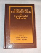 Concepts in Manipulation of Groundwater Colloids for Environmental Restoration (