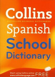COLLINS SPANISH SCHOOL DICTIONARY,