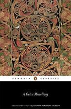 A Celtic Miscellany: Selected and Translated by Kenneth Hurlstone Jackson (Pengu