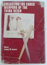 COLLECTING OF EDGED WEAPONS OF THIRD REICH ILLUSTRATED REFERENCE BOOK by JOHNSON