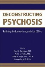 Deconstructing Psychosis: Refining the Research Agenda for Dsm-v
