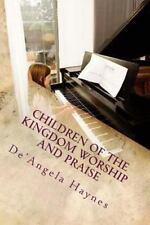 Children of the Kingdom Worship and Praise by De'Angela Haynes (2013,...