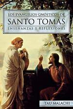 Los Evangelios Gnosticos de Santo Tomas : Ensenanzas y Reflexiones by Tau...