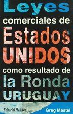 Leyes comerciales de Estados Unidos como resultado de la ronda Uruguay (Spanish