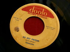 PENGUINS~DO NOT PRETEND~IF YOU'RE MINE~DOOTO 435~A KILLER TWO SIDER~~ DOO WOP 45