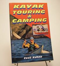 Kayak Touring and Camping by Cecil Kuhne (1999, Paperback)