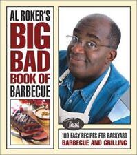 Al Roker's Big Bad Book of Barbecue: 100 Easy Recipes for Backyard Barbecue, Al