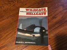 WILDCATS & HELLCATS Fighter Planes GALLANT GRUMMANS IN WORLD WAR II Mendenhall