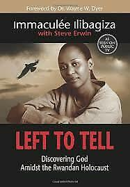 Left to Tell : Discovering God Amidst the Rwandan Holocaust by Steve Erwin...