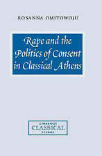 Rape and the Politics of Consent in Classical Athens (Cambridge Classical Studie