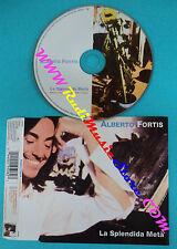 CD Singolo ALBERTO FORTIS La Splendida Metà 019 508 2 ITALY 2003 no mc lp(S19)