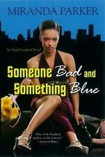 Someone Bad and Something Blue (Angel Crawford) by Parker, Miranda in Used - Ve